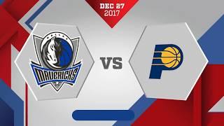 Dallas Mavericks vs. Indiana Pacers - December 27, 2017