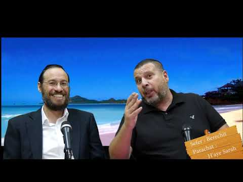 Sefer Berechit : PARACHAT HAYE SARAH (5) avec le duo Rav Brand et Fabrice