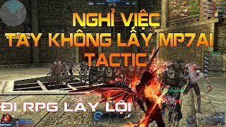 Nghỉ Việc Tay Không Vào Truy Kích RPG Lấy MP7A1 Tactic - Truy Kích Showbiz