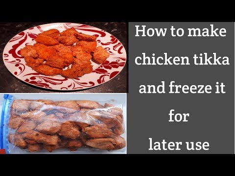 How To Make Chicken Tikka And Freeze For Later Use