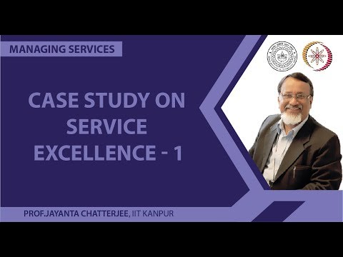 Lecture 21 - Case Study on Service Excellence - 1