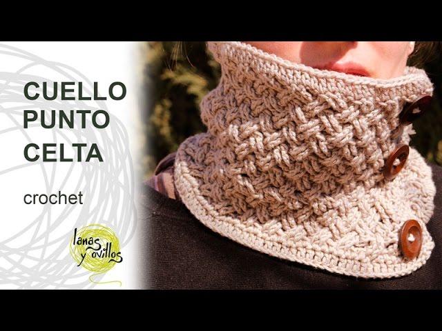 Tutorial Cuello o Bufanda Circular con Punto Celta Tejido a Crochet o Ganchillo