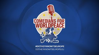 Comedians for Worldpeace – Do they know it's Europe