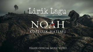 """Lirik Lagu """"kupeluk Hatimu"""" By Noah"""