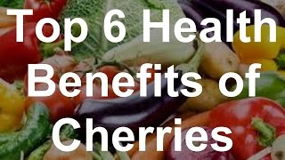 Top Health Benefits Cherries