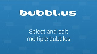 Select multiple bubbles for editing