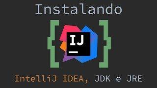 Como instalar o IntelliJ IDEA e o JDK corretamente