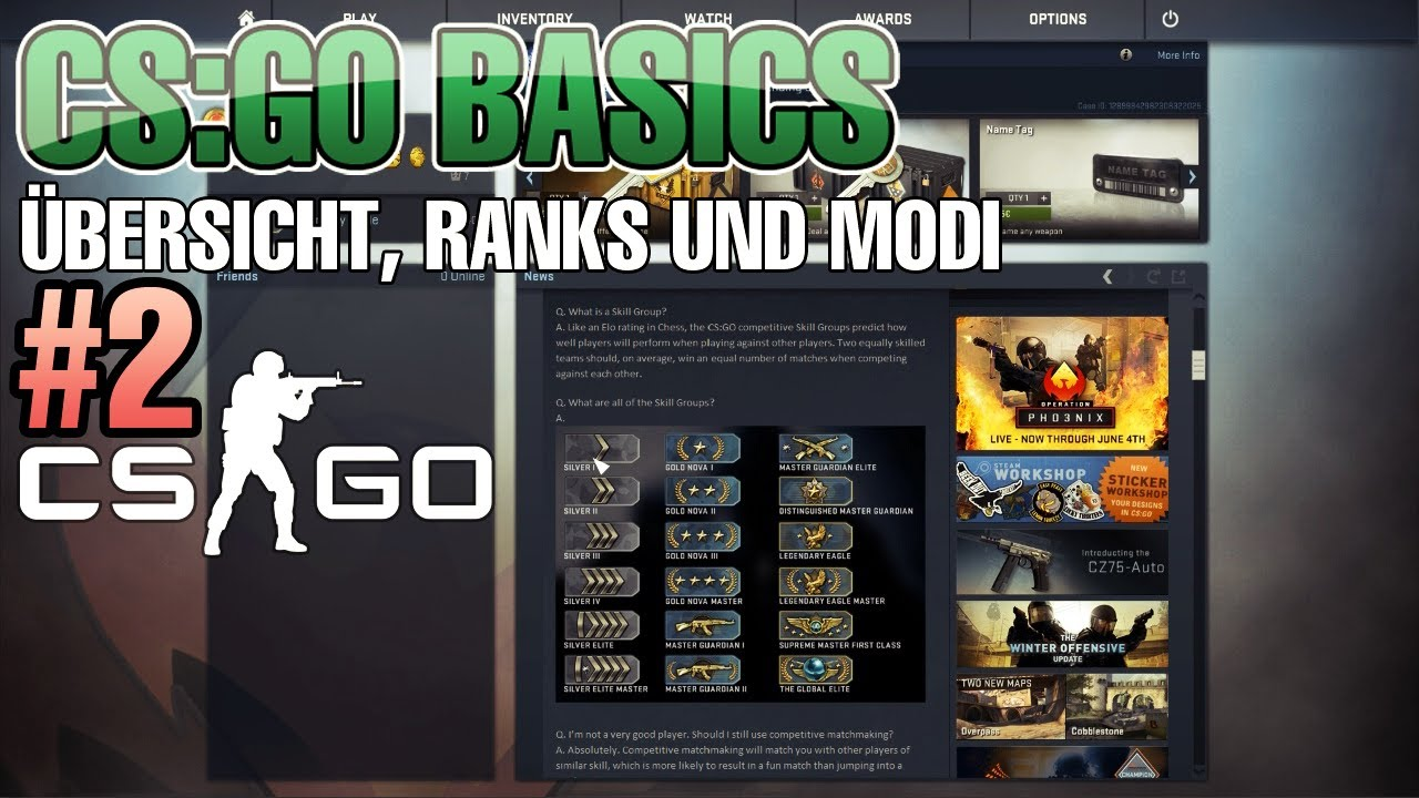 cs go basics 2 bersicht ranks skillgroups modi inventar youtube. Black Bedroom Furniture Sets. Home Design Ideas