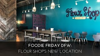 Foodie Friday DFW: The Flour Shop