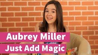 Just Add Magic with Aubrey Miller!