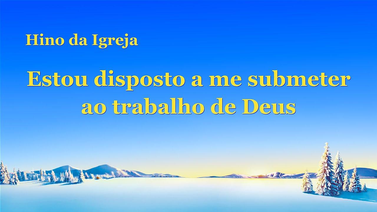 """Hino gospel 2020 """"Estou disposto a me submeter ao trabalho de Deus"""""""