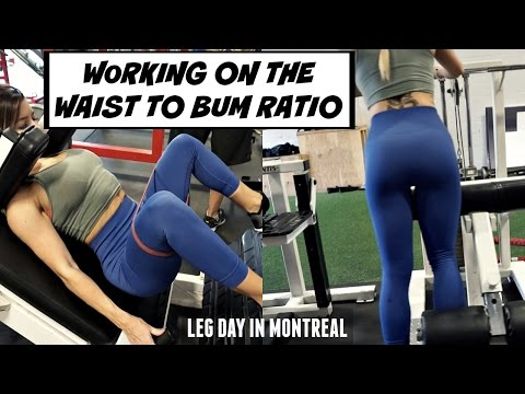 Waist To Bum Ratio | Leg Day In Montreal