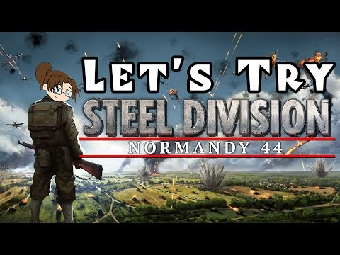 Let's Try Steel Division: Normandy 44 - Part 1/2