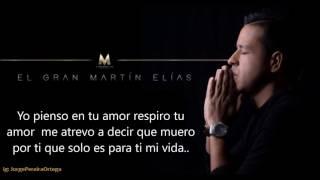 Que Viva El Amor (LETRA) - El Gran Martín Elías y Rolando Ochoa