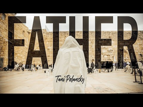 tani-polansky---father-(official-music-video)-|-tefeelah