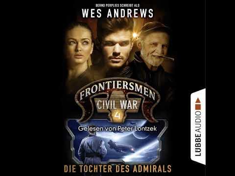 Die Tochter des Admirals (Frontiersmen: Civil War 4) YouTube Hörbuch Trailer auf Deutsch