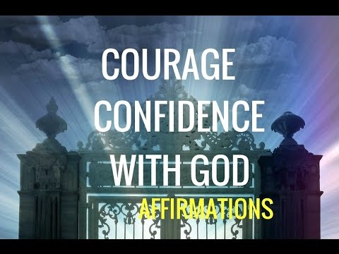 "Affirmations: ""God, Give Me Confidence and Courage""  Strength through God Affirmations"