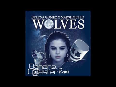 Selena Gomez, Marshmello - Wolves - BananaCoaster Remix