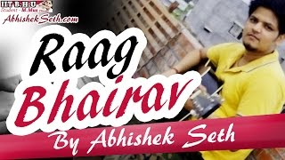 Raag Bhairav - Introduction by Abhishek Seth | Vocal | Aroha Avaroha | Hindustani music learning