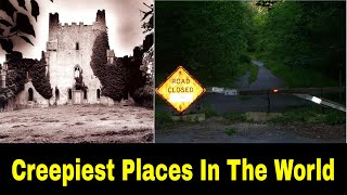 top 10 of the most creepiest places in the world my skin is still crawling