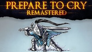 Prepare to Cry Remastered ► The Legend of Artorias the Abysswalker