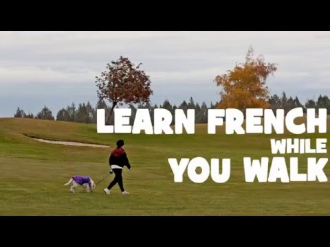 Learn French While You Walk # Part 1
