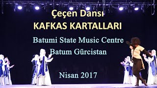 Çeçen Dansı - Batumi State Music Centre , 2017 / KAFKAS KARTALLARI