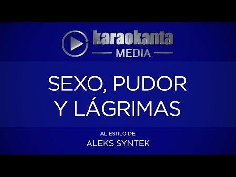 Karaokanta - Aleks Syntek - Sexo pudor y lágrimas