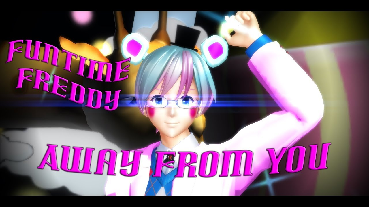 Mmd Funtime Freddy: Helpy~ Funtime Freddy FNAF6 【Away From You】 MMD X FNAF 6