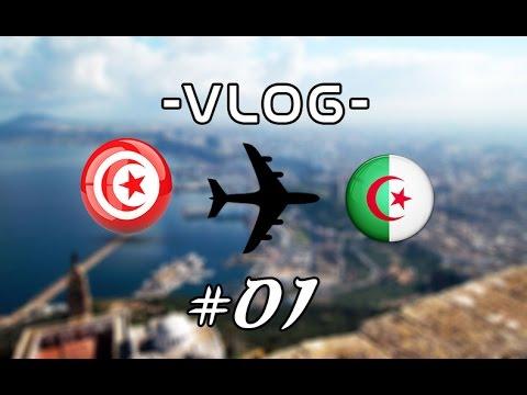My #1st VLOG   Tunisia ✈ To Algeria (تونس - الجزائر)