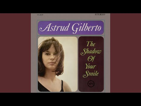 astrud gilberto the shadow of your smile