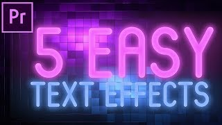 5 super SIMPLE, EASY and AWESOME text / title effects for Premiere Pro