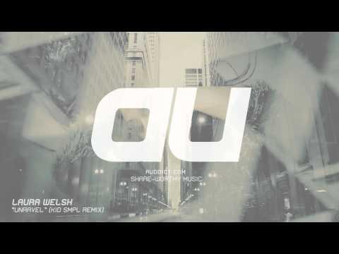 """Laura Welsh - """"Unravel"""" (Kid Smpl Remix) [Alternative/Ambient]"""