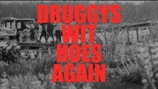 Druggys Wit Hoes Again