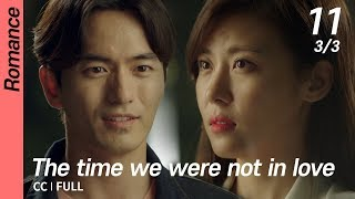 [CC/FULL] The time we were not in love EP11 (3/3) | 너를사랑한시간