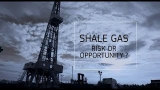 Shale gas risk or opportunity?