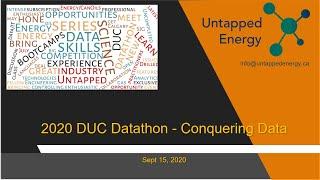 Untapped Energy - Sept 15 2020 Meetup - 2020 DUC Datathon - Conquering Data