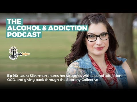The Alcohol & Addiction Podcast Ep 93: Laura Silverman