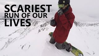 Scariest Snowboard Run of Our Lives!