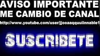 AVISO IMPORTANTE ME CAMBIO DE CANAL!!!