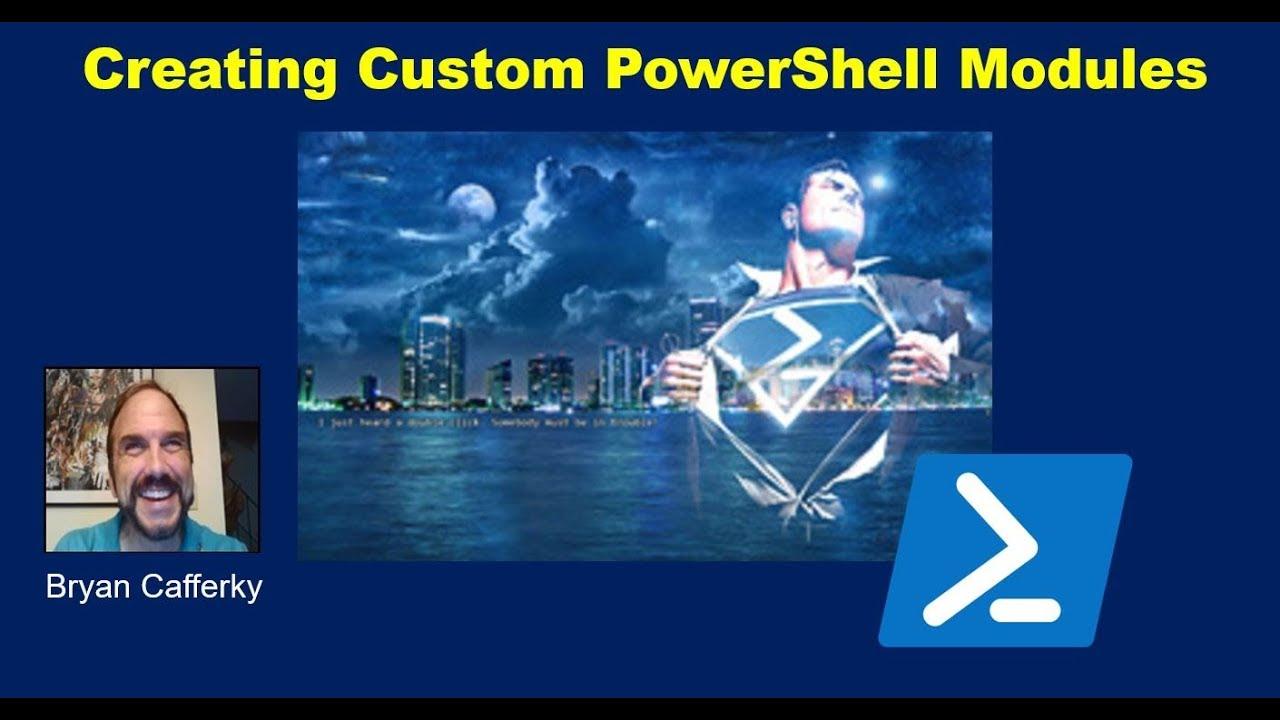 PowerShell Module 5: Creating Custom PowerShell Modules