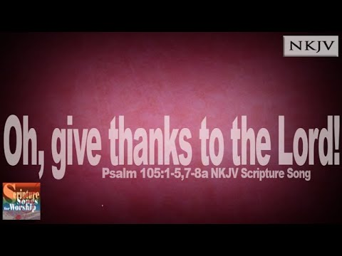 Psalm 105:15,78a Song Oh, Give Thanks to the LORD Christian Praise Worship w Lyrics Esther Mui