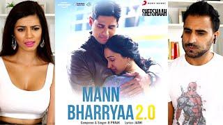 MANN BHARRYAA 2.0   SHERSHAAH Songs   Sidharth Malhotra, Kiara Advani   B Praak   Jaani   REACTION!!
