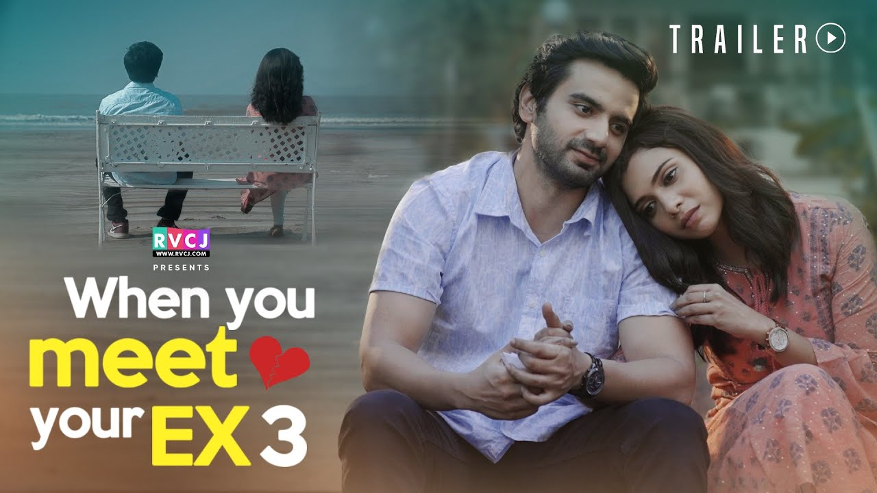When You Meet Your EX | EP 03 | Trailer | Ft. Ayush Mehra & Shreya Gupto | Web Series | RVCJ