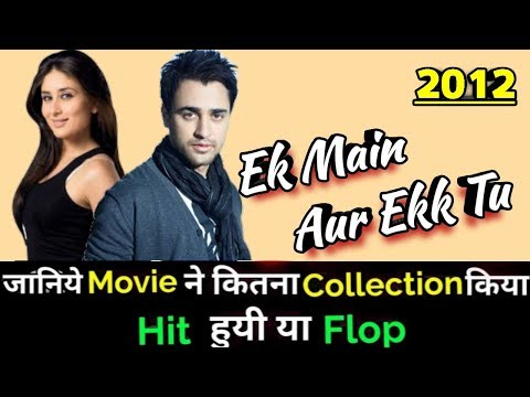 Imran Khan EK MAIN AUR EKK TU 2012 Bollywood Movie Lifetime WorldWide Box Office Collection