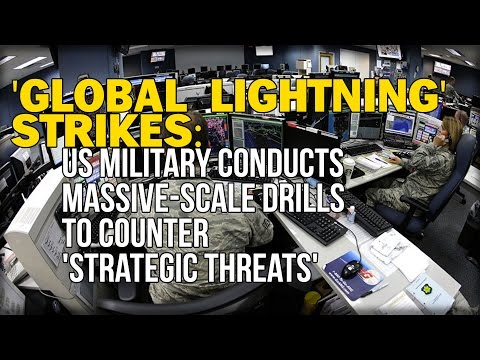 'GLOBAL LIGHTNING' STRIKES: US MILITARY CONDUCTS MASSIVE-SCALE DRILLS TO COUNTER 'STRATEGIC THREATS'