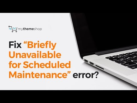 """How to fix """"Briefly Unavailable for Scheduled Maintenance"""" error in WordPress?"""