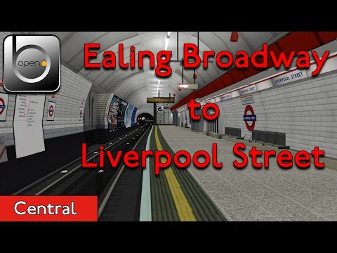 OpenBVE #1 - Central Line - Ealing Broadway to Liverpool Street