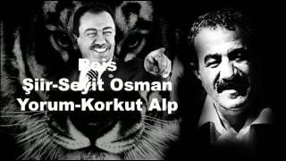 Reis-Şiir-Seyit Osman-Korkut Alp
