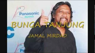 BUNGA TANJUNG - JAMAL MIRDAD